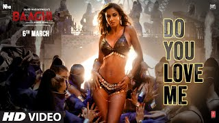 Do You Love Me Nikhita Baaghi 3 Video HD