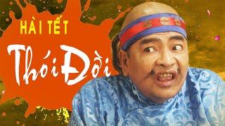 Hài tết 2021 - Thói Đời - Phim hài mới hay nhất 2021