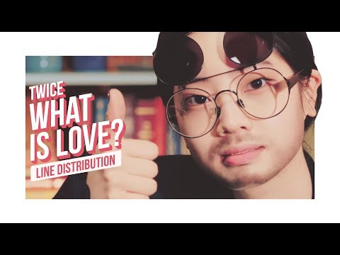 TWICE - What is Love? Line Distribution (Color Coded) | 트와이스 - 웟이즈러브