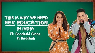 This Is Why We Need Sex Education In India Ft. Sonakshi Sinha & Badshah | MissMalini