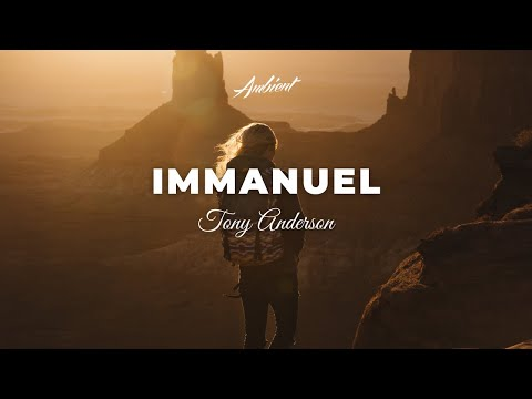 Tony Anderson - Immanuel