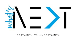 What's Next #3 - Finding Certainty in Unexpected Experiences