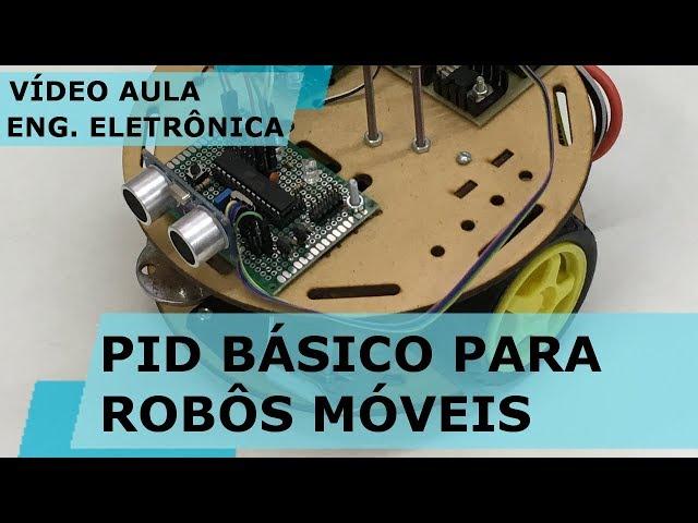 PID BÁSICO PARA ROBÔS MÓVEIS | Vídeo Aula #214