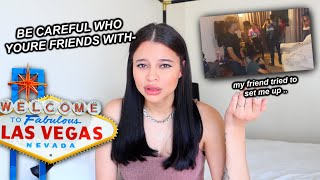 my friend tried to set me up in vegas.. *scary storytime*