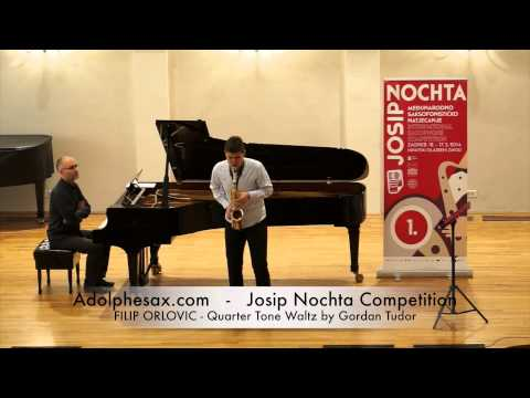 JOSIP NOCHTA COMPETITION FILIP ORLOVIC Quarter Tone Waltz by Gordan Tudor