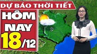 Dự báo thời tiết hôm nay mới nhất ngày 18/12   Dự báo thời tiết 3 ngày tới