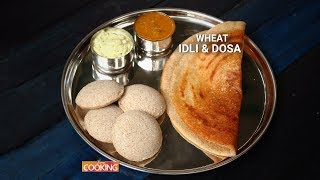Wheat Idli & Dosa | Ventuno Home Cooking