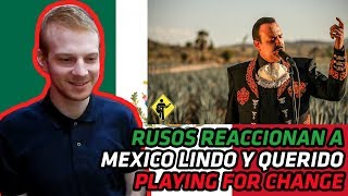 RUSSIANS REACT to Mexico Lindo y Querido - Playing For Change | REACTION