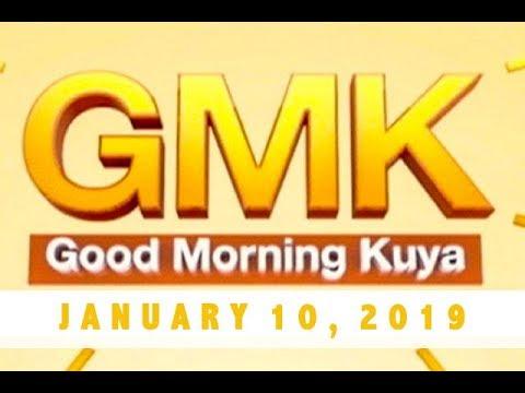 Good Morning Kuya (January 10, 2019)
