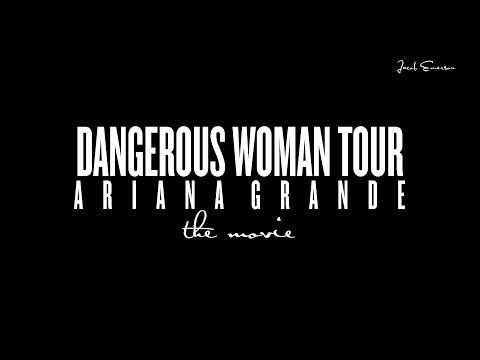 Ariana Grande - Dangerous Woman Tour: The Movie (Unofficial)