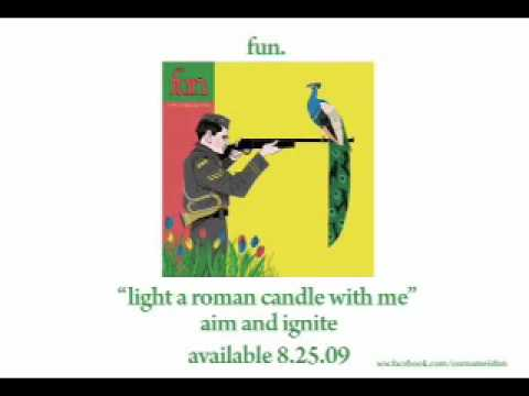 Light A Roman Candle With Me