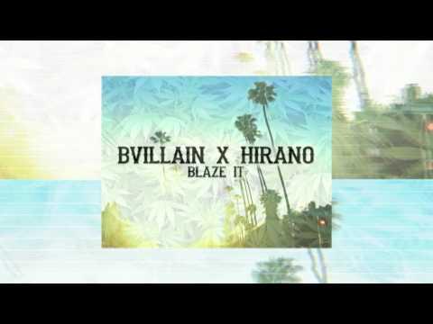BVillain X Hirano- Blaze It
