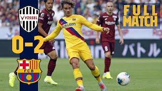 FULL MATCH: Vissel Kobe 0-2 Barça (RAKUTEN CUP 2019)