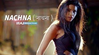 Nachna – IRaj Ft Neha Kakkar Video HD
