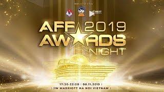 🔴  TRỰC TIẾP : AFF Awards Night 2019 - 08/11/2019