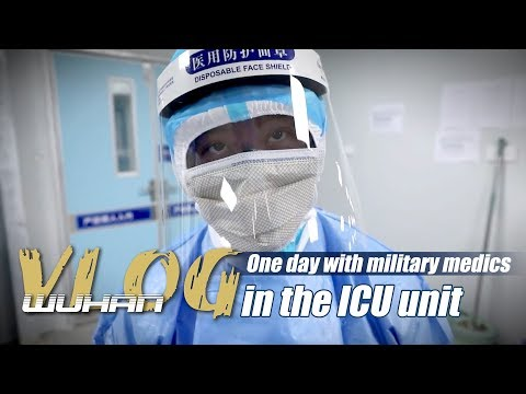 On the Scene | Wuhan Vlog: One day with military medics in the ICU