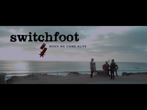 Baixar Switchfoot - When We Come Alive (Official Music Video)