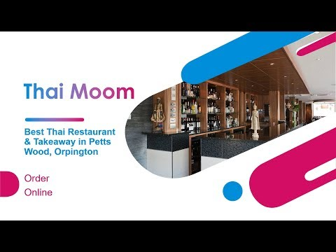 Thai Moom | Best Thai Restaurant & Takeaway in Orpington Kent