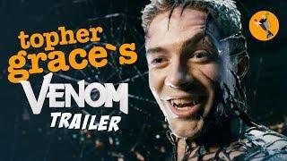 Venom Trailer 2 Topher Grace Edition