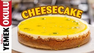 Cheesecake 101: Temel Cheesecake Tarifi | Limonlu Cheesecake