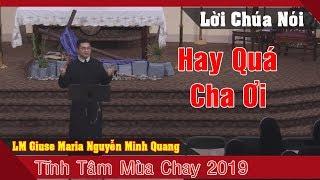 Tĩnh Tâm Mùa Chay 2019  -LM Giuse Maria Nguyễn Minh Quang  Chia Sẻ Rất Hay Và Ý Nghĩa