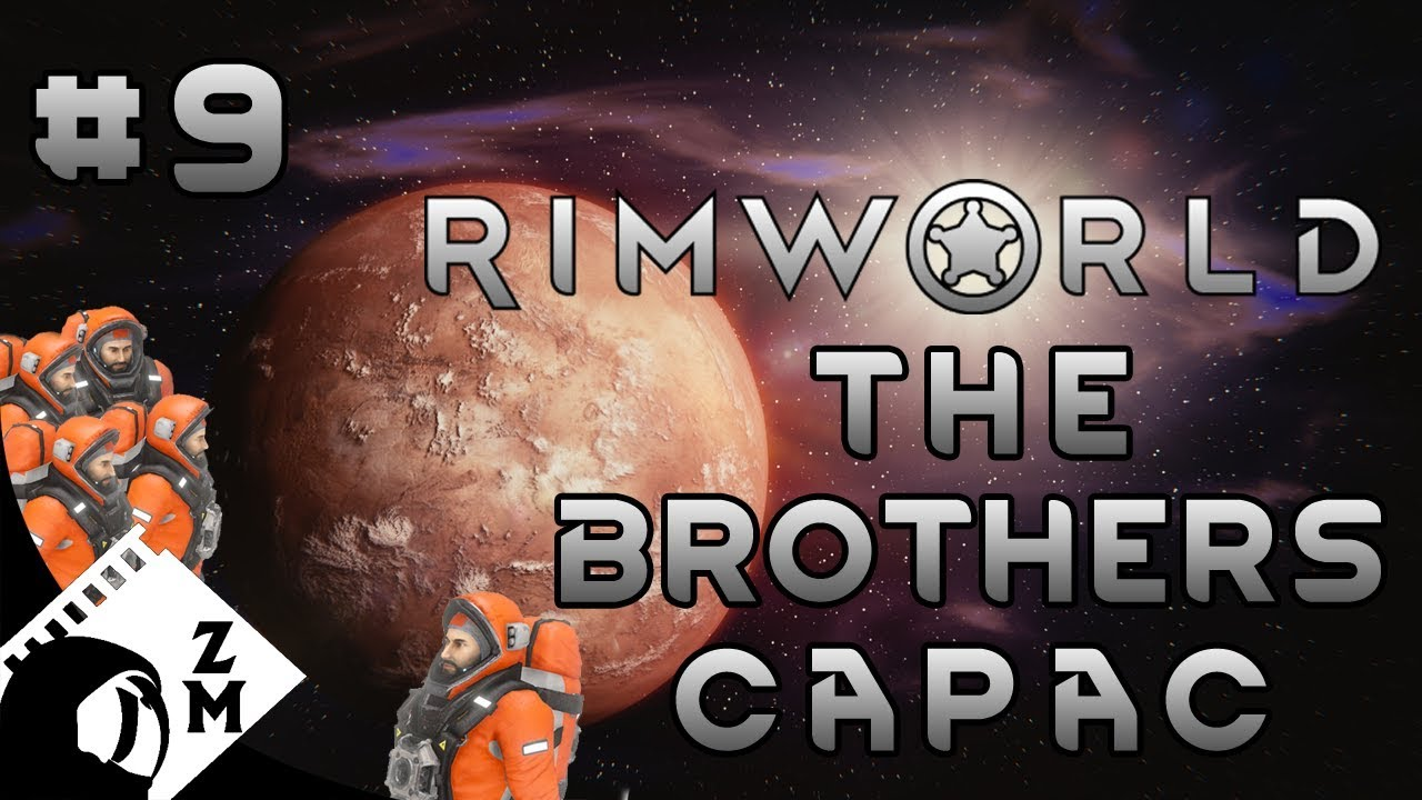 Rimworld: The Brothers Capac: Part 9