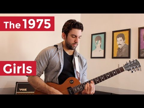 The 1975 - Girls (Guitar Chords & Lesson) by Shawn Parrotte