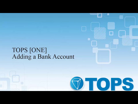 TOPS [ONE] Video Tutorial: Adding a Bank Account