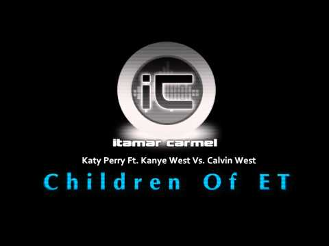 Katy Perry Ft. Kanye West Vs. Calvin West - Children Of ET (Itamar Carmel Mash-Up)