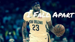 "Anthony Davis Mix | ""I Fall Apart"""