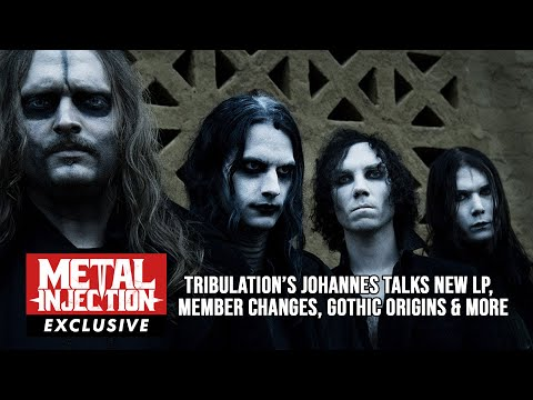 Johannes of TRIBULATION Talks New LP,  Member Changes, Gothic Origins & More | Metal Injection