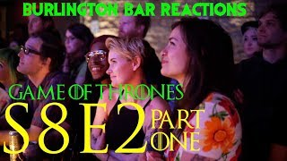 "Game Of Thrones // Burlington Bar Reactions // S8E2 ""A Knight of the Seven Kingdoms"" Part 1!"