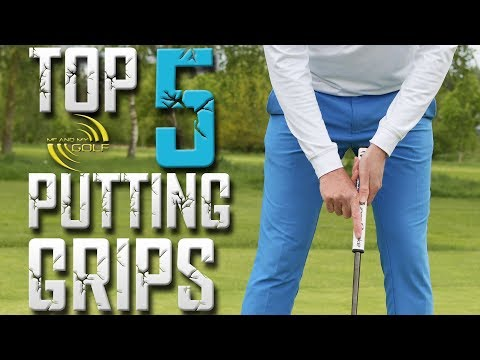 TOP 5 PUTTING GRIPS | ME AND MY GOLF