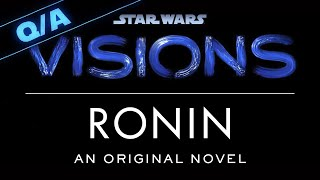 What We Expect from Star Wars Visions: Ronin - Star Wars Explained Weekly Q&A