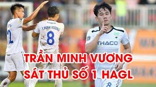 Trần Minh Vương   Goals - Skills   Sát thủ số 1 của HAGL   V.League 2019   NEXT SPORTS