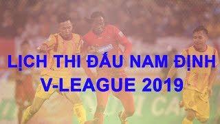 Lịch thi của đấu Nam Định ở V-League 2019