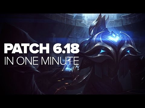League of Legends Patch 6.18 In One Minute