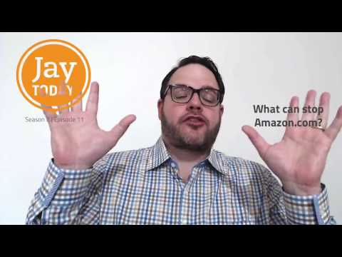 What Can Stop Amazon.com? Jay Today 2.11