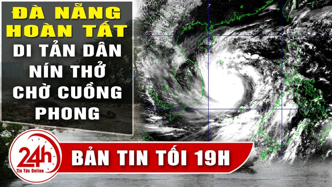 Cập Nhật Tình hình chống bão số 13 Đà Nẵng hoàn tất di dời dân, học sinh nghỉ học tránh bão. Tin tức