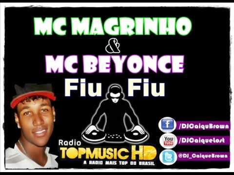 Baixar Mc Magrinho & Mc Beyonce - Fiu Fiu [ Lançamento 2013 ]