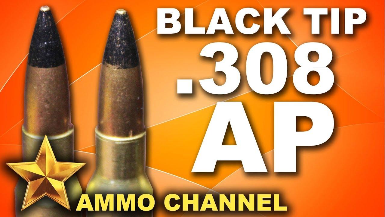 AMMOTEST: Black Tip .308 Armor Piercing - AP Ammo - YouTube