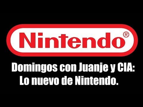 Domingos con Juanje y CIA: Lo nuevo de Nintendo