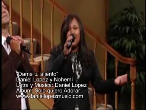 DAME TU ALIENTO - DANIEL LOPEZ Y NOHEMI (Video oficial)