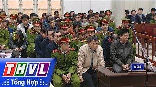 THVL | Tiếp tục phiên tòa xét xử Trịnh Xuân Thanh và đồng phạm