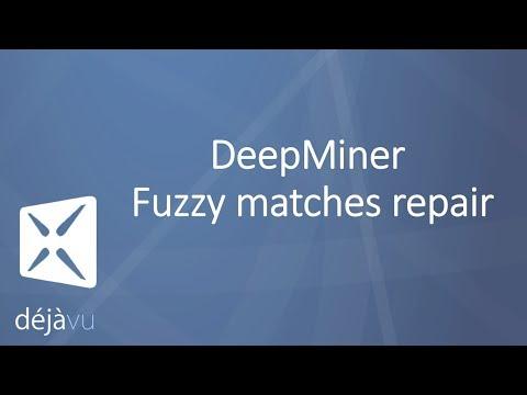 Déjà Vu X3 - DeepMiner - Fuzzy matches repair