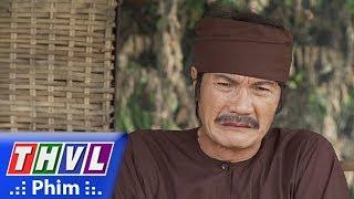 THVL | Phận làm dâu - Tập 24[2]: Thảo về nhà cha ruột gây ra biết bao điều tiếng với xóm làng