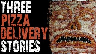 SCARY STORIES THAT ARE TRUE: 3 TRUE FREAKY AND STRANGE PIZZA DELIVERY STORIES