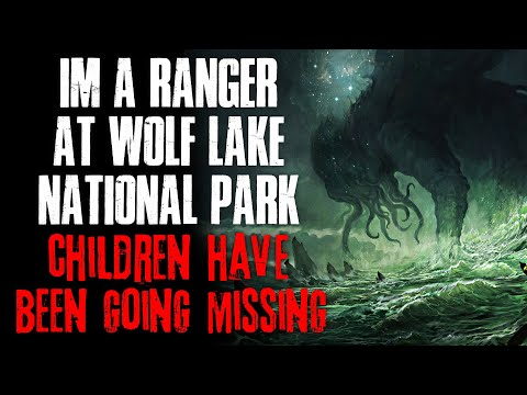 I m A Ranger At Wolf Lake National Park, Children Have Been Going Missing  Creepypasta