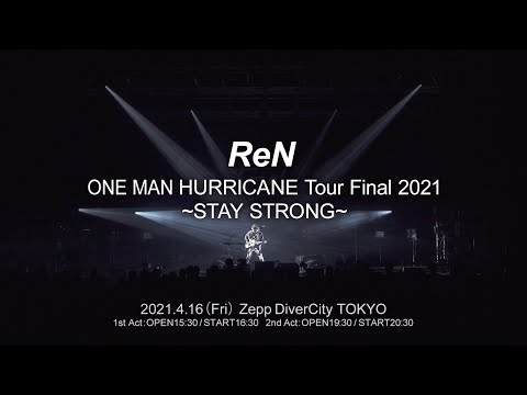 2021.4.16(Fri) ReN ONE MAN 「HURRICANE」Tour Final 2021 ~STAY STRONG~ Digest<For JLOD Live>