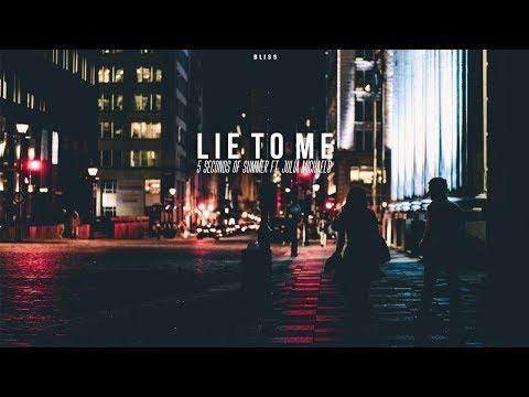[ vietsub + lyrics ] Lie To Me // 5 Seconds Of Summer ft. Julia Michaels